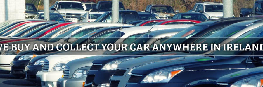 We Buy and Collect Your Car Anywhere in Ireland